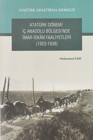 Atatürk Dönemi İç Anadolu Bölgesi'nde İmar- İskan Faaliyetleri (1923-1938), 2015