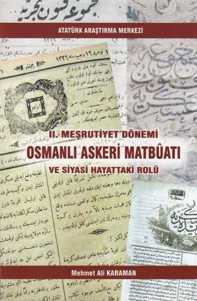 II. Meşrutiyet Dönemi Osmanlı Askeri Matbûatı ve Siyasi Hayattaki Rolü, 2017