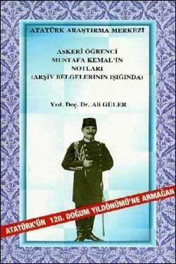 Askeri Öğrenci Mustafa Kemal'in Notları (Arşiv Belgelerinin Işığında), 2001