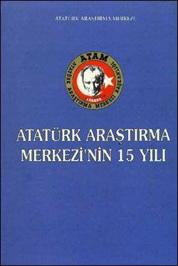 Atatürk Araştırma Merkezi'nin 15 Yılı, 1999