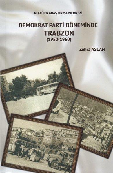Demokrat Parti Döneminde Trabzon (1950-1960), 2017