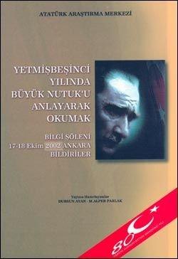 Yetmişbeşinci Yılında Büyük Nutuk'u Anlayarak Okumak, 2003