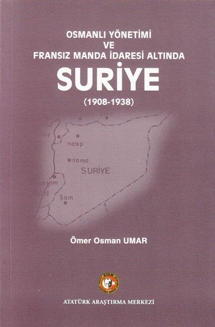 Osmanlı Yönetimi ve Fransız Manda İdaresi Altında Suriye (1908-1938), 2013
