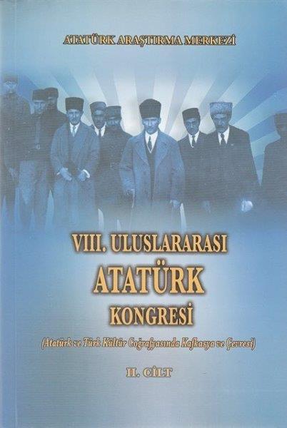 VIII. Uluslararası Atatürk Kongresi Cilt II, 2017