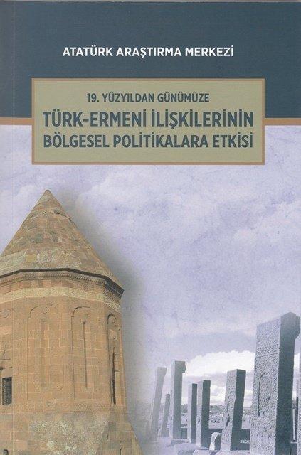 19. Yüzyıldan Günümüze Türk-Ermeni İlişkilerinin Bölgesel Politikalara Etkisi Uluslararası Sempozyumu, 2017