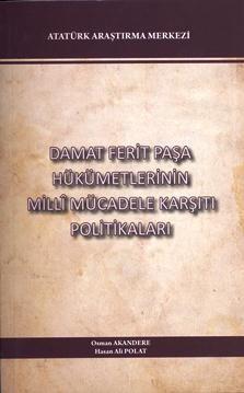 Damat Ferit Paşa Hükümetlerinin Milli Mücadele Karşıtı Politikaları, 2011