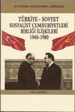 Türkiye-Sovyet Sosyalist Cumhuriyetleri Birliği İlişkileri , 1960-1980, 2013