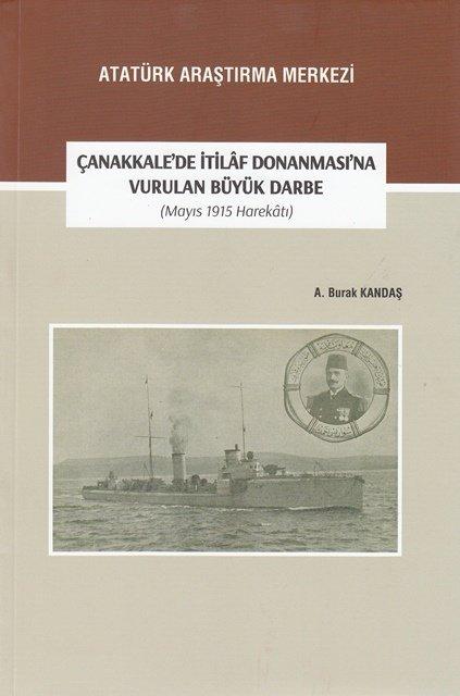 Çanakkale'de İtilâf Donanması'na Vurulan Büyük Darbe (Mayıs 1915 Harekâtı), 2017