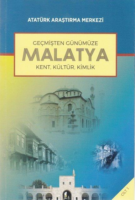 Geçmişten Günümüze Malatya Uluslararası Sempozyumu : Kent, Kültür, Kimlik Cilt I, 2017