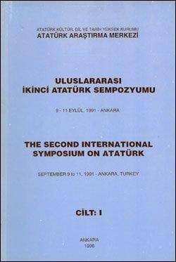 İkinci Uluslararası Atatürk Sempozyumu Cilt I , 9-11 Eylül 1991, 1996