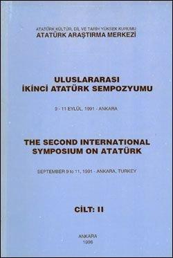 İkinci Uluslararası Atatürk Sempozyumu Cilt 2 , 9-11 Eylül 1991, 1996