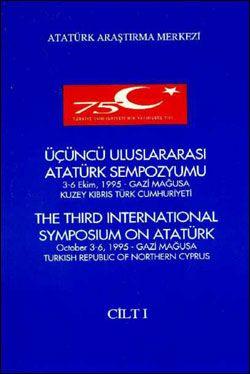 Üçüncü Uluslararası Atatürk Sempozyumu , Cilt I, 1998