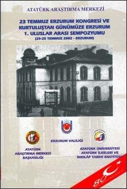 23 Temmuz Erzurum Kongresi ve Kurtuluştan Günümüze Erzurum 1. Uluslar Arası Sempozyumu (23-25 Temmuz 2002 - Erzurum), 2002
