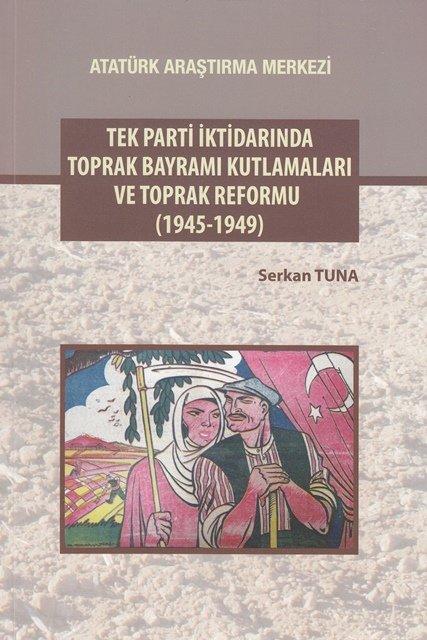 Tek Parti İktidarında Toprak Bayramı Kutlamaları ve Toprak Reformu (1945-1949), 2017
