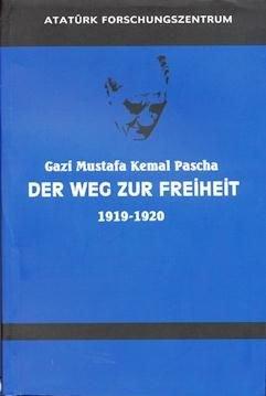 G.M.K Pascha Der Weg Zur Freiheit 1919-1920 (Almanca Nutuk), 2012