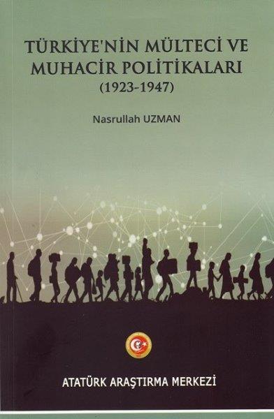 Türkiye'nin Mülteci ve Muhacir Politikaları (1923-1947), 2018