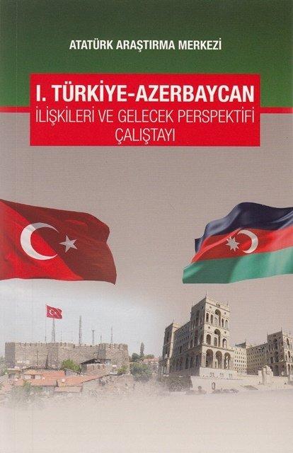 I. Türkiye-Azerbaycan İlişkileri ve Gelecek Perspektifi Çalıştayı, 2016