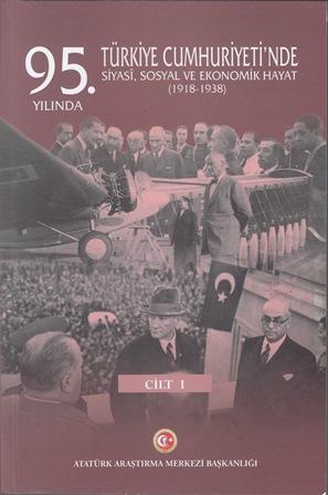 95. Yılında Türkiye Cumhuriyeti'nde Siyasi,Sosyal ve Ekonomik Hayat (1918-1938), 2020