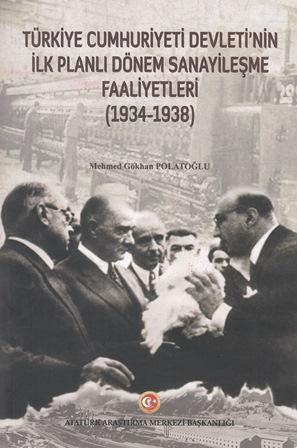 TÜRKİYE CUMHURİYETİ DEVLETİ'NİN İLK PLANLI DÖNEM SANAYİLEŞME FAALİYETLERİ (1934-1938), 2020