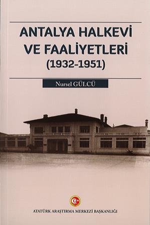 ANTALYA HALKEVİ VE FAALİYETLERİ (1932-1951), 2020