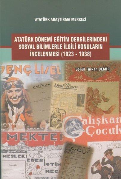 Atatürk Dönemi Eğitim Dergilerindeki Sosyal Bilimlerle İlgili Konuların İncelenmesi (1923-1938), 2017