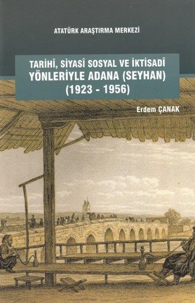 Tarihî, Siyasî, Sosyal ve İktisadî Yönleriyle Adana (Seyhan) (1923-1956), 2017
