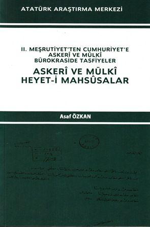 II. Meşrutiyet'ten Cumhuriyet'e Askeri ve Mülki Bürokraside Tasfiyeler- Askeri ve Mülki Heyet-i Mahsusalar, 2014