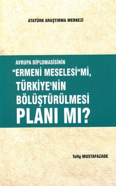 Avrupa Diplomasisinin ''Ermeni Meselesi'' mi, Türkiye'nin Bölüştürülmesi Planı mı?, 2017