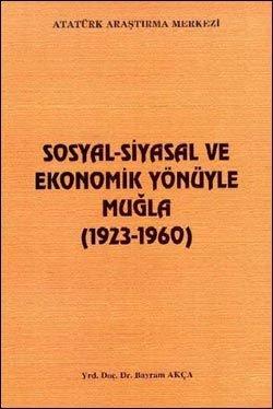 Sosyal-Siyasal ve Ekonomik Yönüyle Muğla , 1923-1960, 2002