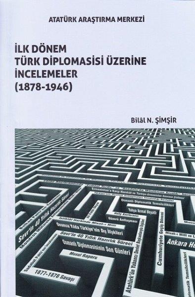 İlk Dönem Türk Diplomasisi Üzerine İncelemeler (1878-1946), 2017