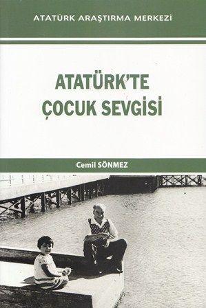 Atatürk'te Çocuk Sevgisi , Cemil SÖNMEZ, 2020