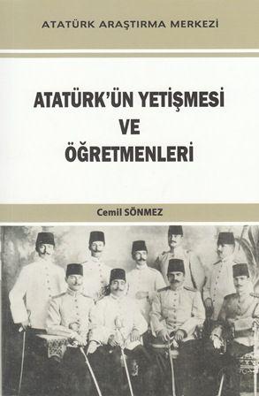 Atatürk'ün Yetişmesi ve Öğretmenleri , Cemil SÖNMEZ, 2020