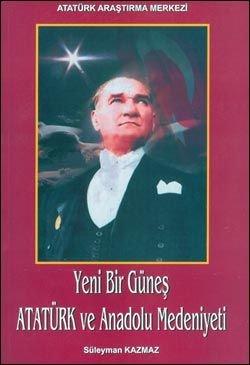 Yeni Bir Güneş Atatürk ve Anadolu Medeniyeti, 2004