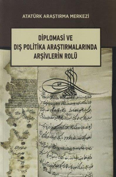 Diplomasi ve Dış Politika Araştırmalarında Arşivlerin Rolü, 2017