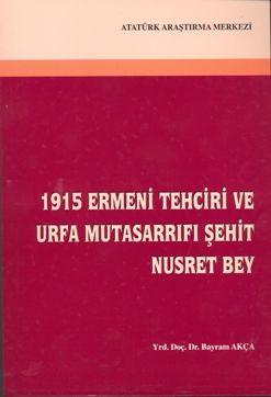 1915 Ermeni Tehciri ve Urfa Mutasarrıfı Şehit Nusret Bey, 2007