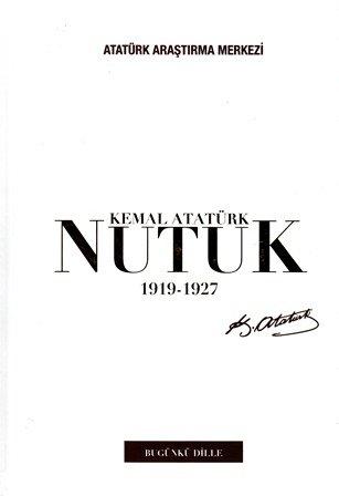 Kemal Atatürk Nutuk 1919-1927 (Bugünkü Dille), 2019