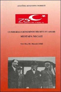 Cumhuriyet Döneminde bir Devlet Adamı Mustafa Necati, 1999