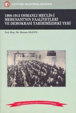1908-1912 Osmanlı Meclis-i Mebusanı'nın Faaliyetleri ve Demokrasi Tarihimizdeki Yeri, 2008