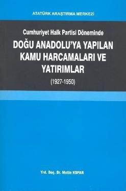Cumhuriyet Halk Partisi Döneminde Doğu Anadolu'ya Yapılan Kamu Harcamaları ve Yatırımlar (1927-1950), 2009