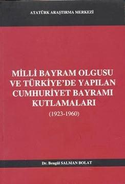Mİlli Bayram Olgusu ve Türkiye'de Yapılan Cumhuriyet Bayramı Kutlamaları (1923-1960), 2012