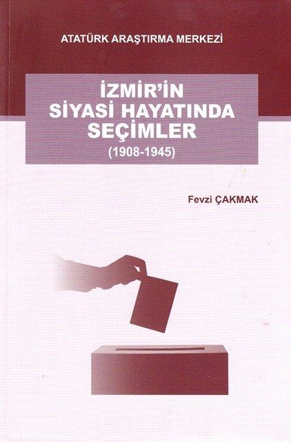 İzmir'in Siyasi Hayatında Seçimler (1908-1945), 2017