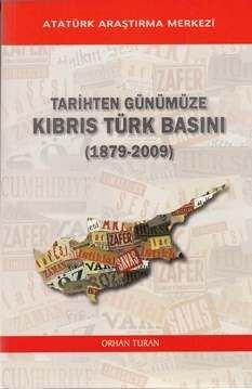 Tarihten Günümüze KIBRIS TÜRK BASINI (1879-2009), 2013