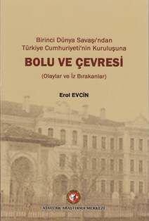 Birinci Dünya Savaşı'ndan Türkiye Cumhuriyeti'nin Kuruluşuna Bolu ve Çevresi ( Olaylar ve İz Bırakanlar), 2013