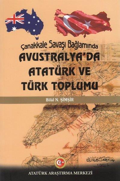 Çanakkale Savaşı Bağlamında Avustralya'da Atatürk ve Türk Toplumu, 2018