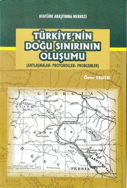 Türkiye'nin Doğu Sınırının Oluşumu (Antlaşmalar-Protokoller-Problemler), 2017
