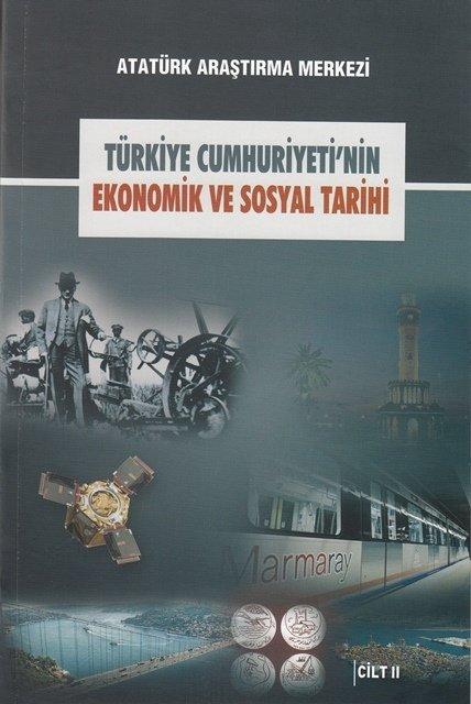 Türkiye Cumhuriyeti'nin Ekonomik ve Sosyal Tarihi Uluslararası Sempozyumu Cilt II, 2017
