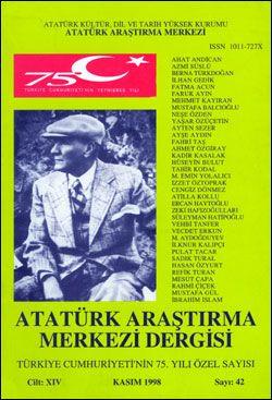 Atatürk Araştırma Merkezi Dergisi, Türkiye Cumhuriyeti'nin 75. Yılı Özel Sayısı , Kasım 1998 , Sayı: 42, 1999