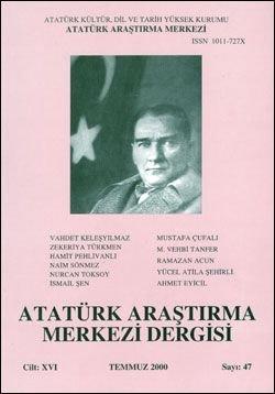 Atatürk Araştırma Merkezi Dergisi, Temmuz 2000 , Sayı: 47, 2000