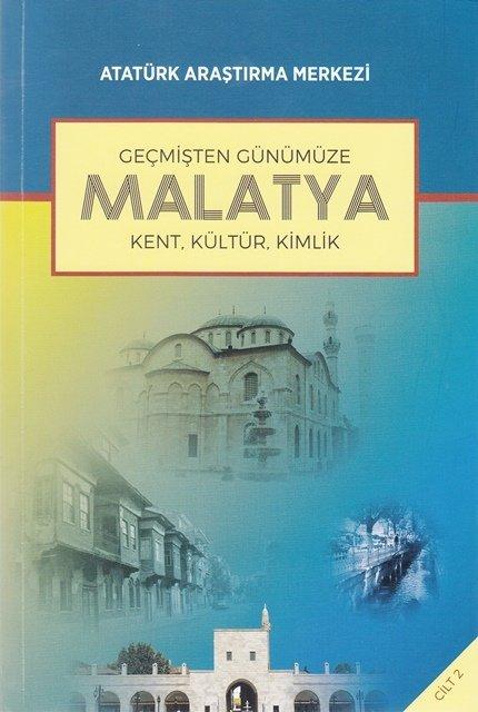 Geçmişten Günümüze Malatya Uluslararası Sempozyumu : Kent, Kültür, Kimlik Cilt II, 2017