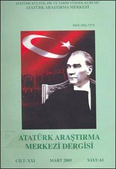 Atatürk Araştırma Merkezi Dergisi, Mart 2005 ,Sayı: 61, 2006